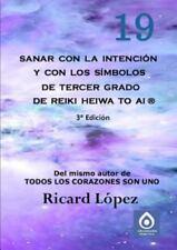 Sanar con la Intención y con Los Símbolos de Tercer Grado de Reiki Heiwa to...
