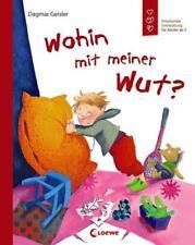 Wohin mit meiner Wut? von Dagmar Geisler (2012, Gebundene Ausgabe)