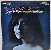 "THE RIVIERA STRINGS   ""Love Is Blue""    Vinyl LP   Wing  SRW16355"