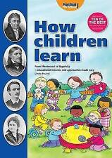 How Children Learn: From Montessori to Vygotsky - Educational Theories and Appro