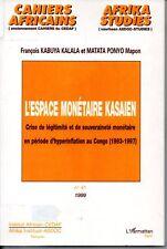 L ESPACE MONETAIRE KASAIEN   SOUVERAINETE MONETAIRE HYPERINFLATION CONGO