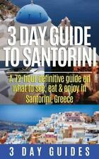 3 Day Guide to Santorini, a 72-Hour Definitive Guide on What to See, Eat and ...