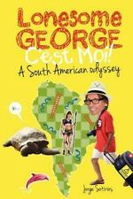 Lonesome George : Cest Moi! A South American Odyssey by Jorge Sotirios (2012,...