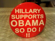 "HILLARY SUPPORTS OBAMA SO DO I!! ORIGINAL 2 2/8"" PINBACK - VERY NICE!"