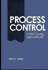 Process Control: A First Course with MATLAB (Cambridge Series in Chemical Engine