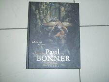 Au fin fond des forêts, l'art de Paul Bonner .