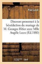 Discours Prononce a la Benediction du Mariage de M. Georges Hitier Avec Mlle...