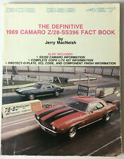The Difinitive 1969 Camaro Z/28-SS396 Fact Book by Jerry MacNeish, 235 pgs.