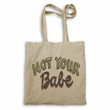 Not Your Babe! Tote bag ee520r