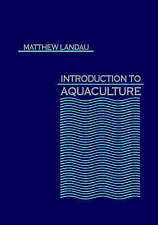 Introduction to Aquaculture by Matthew Landau (hardcover), 1992)
