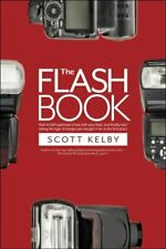 The Flash Book by Scott Kelby 9781681982748 | Brand New | Free UK Shipping