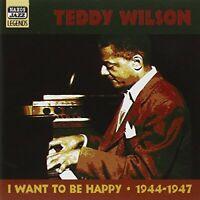 Teddy Wilson - I Want to Be Happy: 1944-1947 [CD]