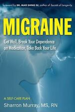 Migraine: Identify Your Triggers, Break Your Dependence on Medication,-ExLibrary