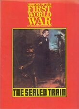 Purnells History of the First World War: No 88 THE SEALED TRAIN