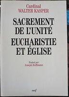 Kasper, Sacrement de l' unité, eucharistie et église -