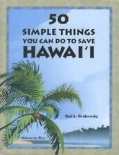 50 Simple Things You Can Do To Save Hawai'i