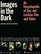 NEW - Images in the Dark: An Encyclopedia of Gay and Lesbian Film and Video