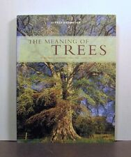 The Meaning of Trees, Botany, History, Healing, Lore