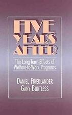 Five Years After : The Long-Term Effects of Welfare-to-Work Programs