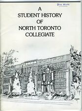 A STUDENT HISTORY OF NORTH TORONTO COLLEGIATE 1983 Local School History Book