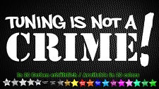 Tuning is not a crime sticker JDM EDM ADHESIVO DECAL sticker 20cm x 7cm
