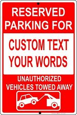 """Reserved Parking For """"Custom Text"""", Unauthorized Vehicles Towed Away Metal Sign"""