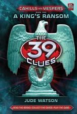 The 39 Clues: Cahills vs. Vespers Book 2: A King's Ransom: By Watson, Jude