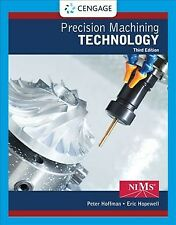 Precision Machining Technology, Hardcover by Hoffman, Peter J.; Hopewell, Eri.
