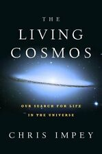 The Living Cosmos: Our Search for Life in the Univ