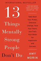 13 Things Mentally Strong People Dont Do Take Back Your Power, Embrace Change,
