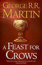 NEW! A Feast for Crows: Book 4 of a Song of Ice and Fire George R. R. Martin PB