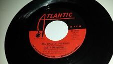 DUSTY SPRINGFIELD: A Brand New Me / Bad Case Of THe Blues ATLANTIC 2685 45
