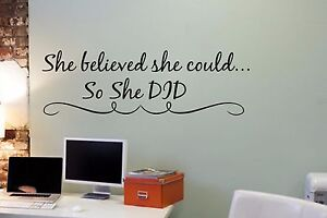 She Believed She Could So She Did- Wall Vinyl Decal Sticker Motivational Inspire