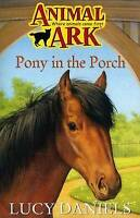 Pony in the Porch (Animal Ark 2) by Lucy Daniels, Acceptable Used Book (Paperbac