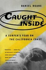 New listing Caught Inside: A Surfer's Year on the California Coast By Danie .9780865475090