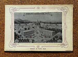 IRELAND DUBLIN EXHIBITION 1907 SILK POSTCARD PRODUCED BY W.H.GRANT UNPOSTED (1)