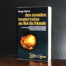 Serge Hutin - Des mondes souterrains au Roi du Monde