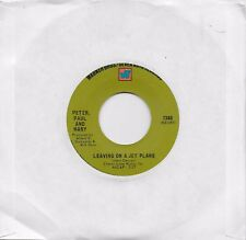 PETER PAUL AND MARY  Leaving On A Jet Plane / The House Song  original 45
