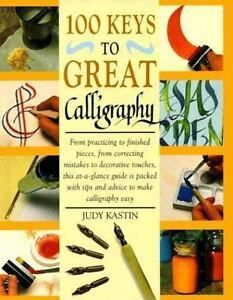 100 Keys to Great Calligraphy Judy Kastin hard spiral cover book pen lettering