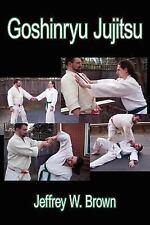 Goshinryu Jujitsu by Jeffrey W. Brown (2005, Paperback)