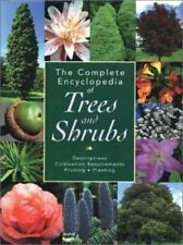 The Complete Encyclopedia of Trees and Shrubs: Descriptions, Cultivation Requir