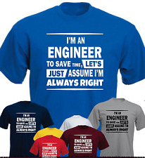 I'M AN ENGINEER TO SAVE TIME ... Funny New T-shirt Birthday Gift Present