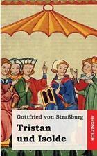 Tristan und Isolde by Gottfried von Stra�burg (2013, Paperback)