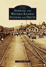 Norfolk and Western Railway Stations and Depots (Images of Rail), Good Books