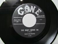 Sam Hawkins,She Don't Know Me/When Nobody Loves You,Gone,45