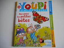 YOUPI J'AI COMPRIS - NOS AMIES LES PETITES BETES N° 275 AOUT 2011 - BAYARD 5-8 A