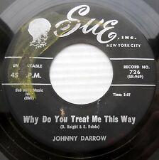 JOHNNY DARROW teen 45 WHY DO YOU TREAT ME THIS WAY HAND IN HAND strong VG dm484