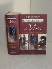 Le petit Larousse des Vins : Connaître, choisir, déguster. Z013