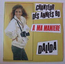 DALIDA (SP 45T) CHANTEUR DES ANNEES 80 - A MA MANIERE