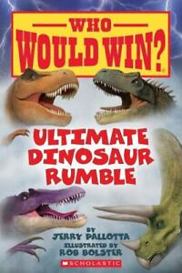 Ultimate Dinosaur Rumble (Who Would Win?) (22) by Pallotta, Jerry